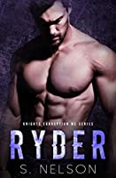 Ryder (Knights Corruption MC Series Book 5)