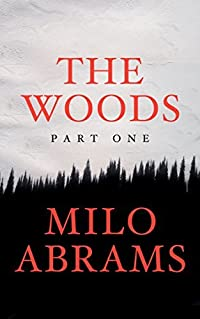 The Woods: Part One (The Woods Series)