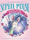 Journey to the Crystal Cave (The Adventures of Sophie Mouse Book 12)