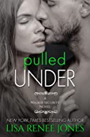Pulled Under (Walker Security, #2; Tall, Dark & Deadly #5)