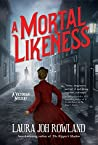 A Mortal Likeness (Victorian Mystery, #2)