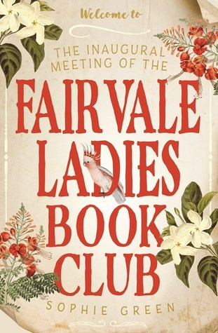 The Inaugural Meeting of the Fairvale Ladies Book Club by Sophie Green