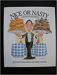 Nice And Nasty: A Book Of Opposites