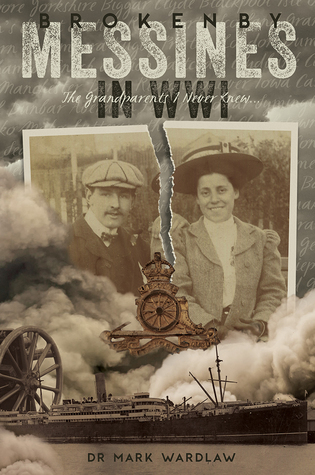 Broken by Messines in WW1 - The Grandparents I Never Knew