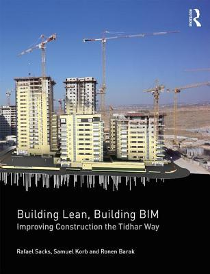 Building Lean, Building BIM Improving Construction the Tidhar Way