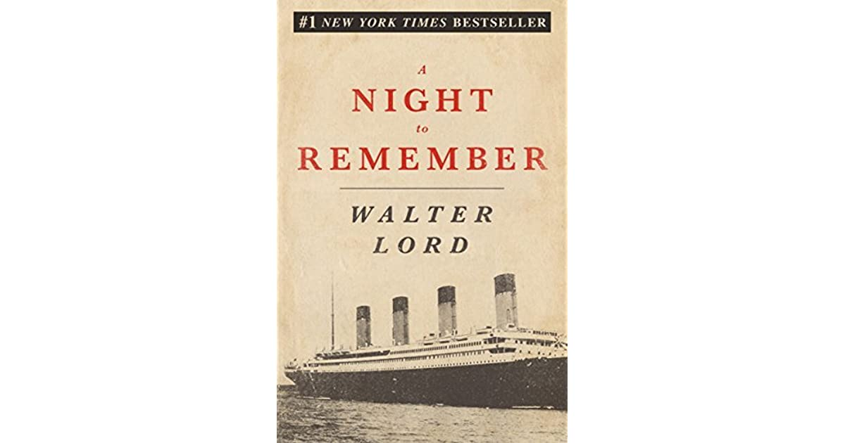 a night to remember book A night to remember gives a gripping, detailed account of what happened the night the titanic hit an iceberg and sank in the atlantic ocean, killing more in fact, i picked up this book because nathaniel philbrick, himself a master writer, told the new york times that this was one of his favorite books of the genre.