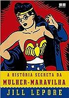 A História Secreta da Mulher Maravilha
