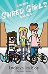 Shred Girls: Lindsay's Joy Ride