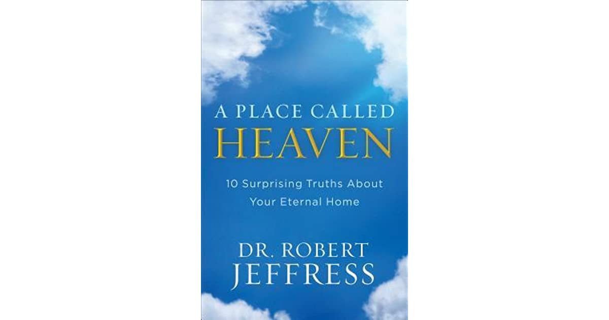 a place to call home by deborah smith reviews a place called home book A Place Called Heaven: 10 Surprising Truths about Your Eternal Home by  Robert Jeffress