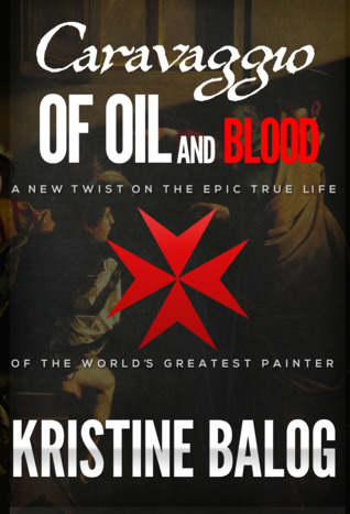 Caravaggio: Of Oil and Blood (Keeper of Secrets, #1)