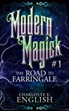 The Road to Farringale (Modern Magick, #1)