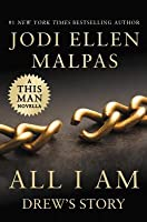 All I Am: Drew's Story (This Man #3.5)