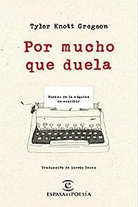 Por mucho que duela: Poemas de la máquina de escribir