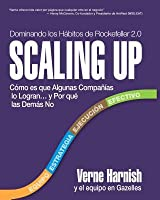 Scaling Up (Dominando los Hábitos de Rockefeller 2.0): Cómo es que Algunas Compañías lo Logran…y Por qué las Demás No