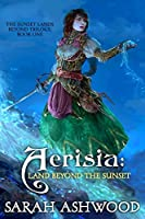 Aerisia: Land Beyond the Sunset (The Sunset Lands Beyond Series #1)