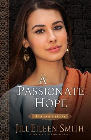 A Passionate Hope: Hannah's Story (Daughters of the Promised Land, #4)