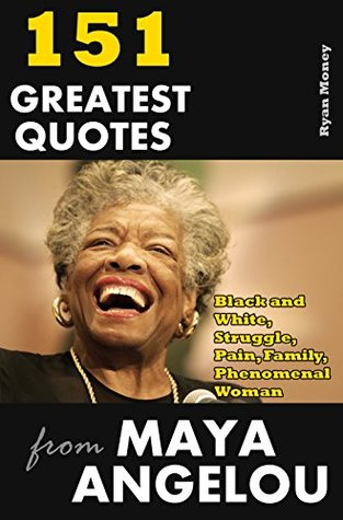 151 Greatest Quotes from Maya Angelou: Black and White ...