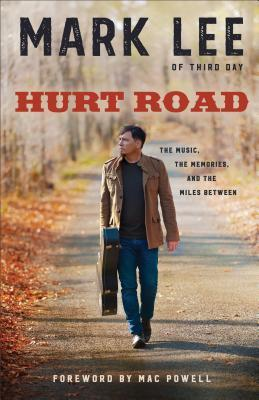 Hurt Road The Music, the Memories, and the Miles Between