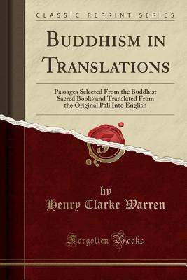 Buddhism in Translations: Passages Selected from the