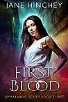 First Blood (Awakening, #3)