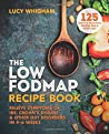 The Low-FODMAP Recipe Book: Relieve Symptoms of IBS, Crohn's Disease & Other Gut Disorders in 4-6 Weeks