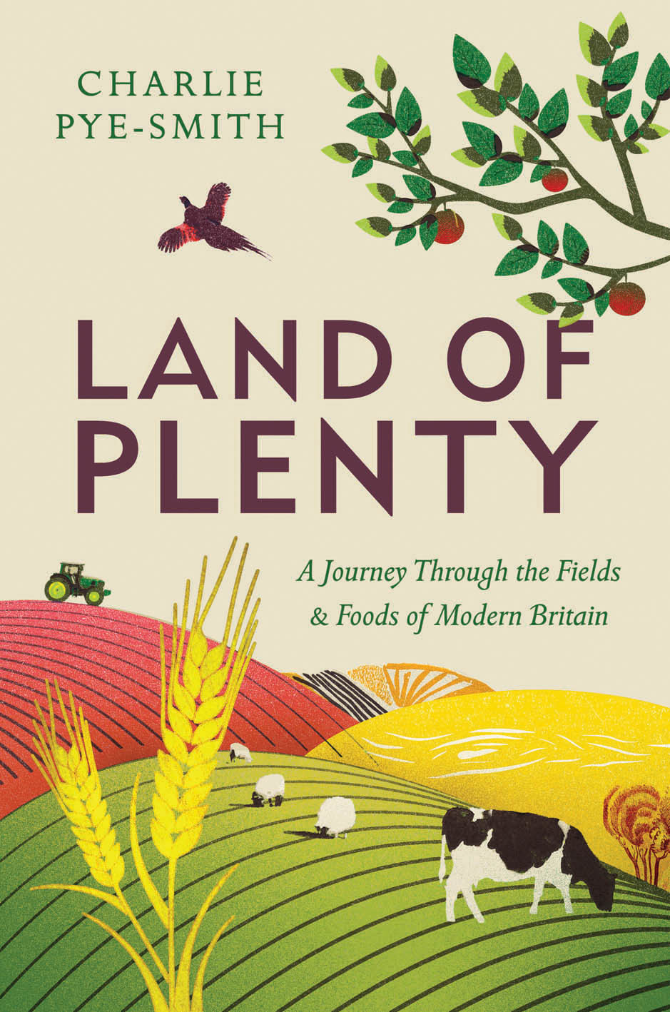 Land of Plenty A Journey Through the Fields and Foods of Modern Britain