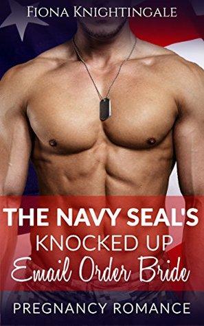 The Navy SEAL's KnockedUp Email Order Bride