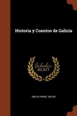 Historia y Cuentos de Galicia Emilia Pardo Bazán
