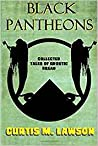 Black Pantheons: Collected Tales of Gnostic Dread