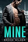 Mine: A Dark Billionaire Romance