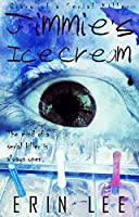Jimmie's Ice Cream (Diary of a Serial Killer Book 2)
