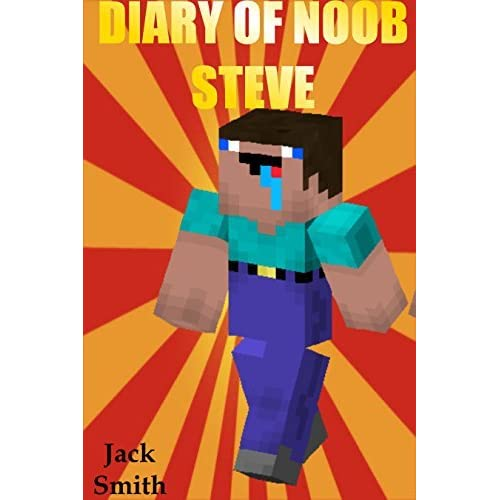 Diary of Noob Steve by Jack Smith