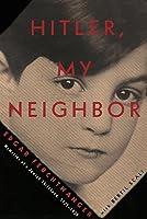 Hitler, My Neighbor: Memories of a Jewish Childhood, 1929-1939