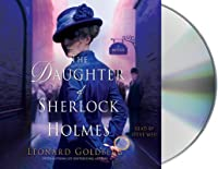 The Daughter of Sherlock Holmes: A Mystery (The Daughter of Sherlock Holmes Mysteries, #1)