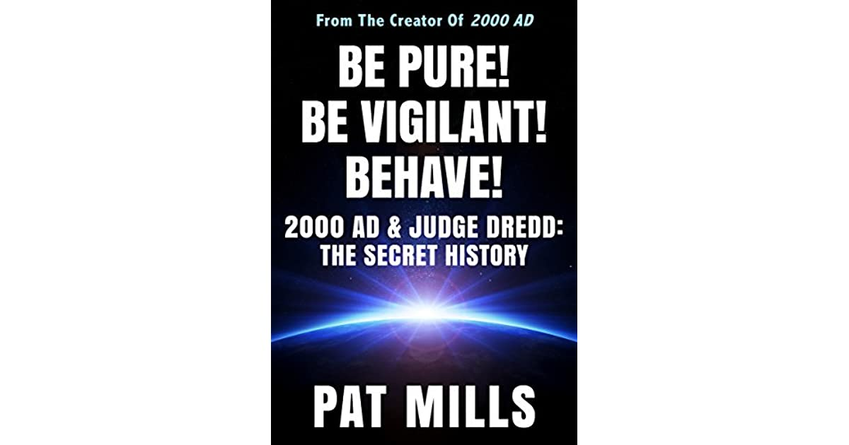 Be Pure Be Vigilant Behave 2000ad Judge Dredd The Secret
