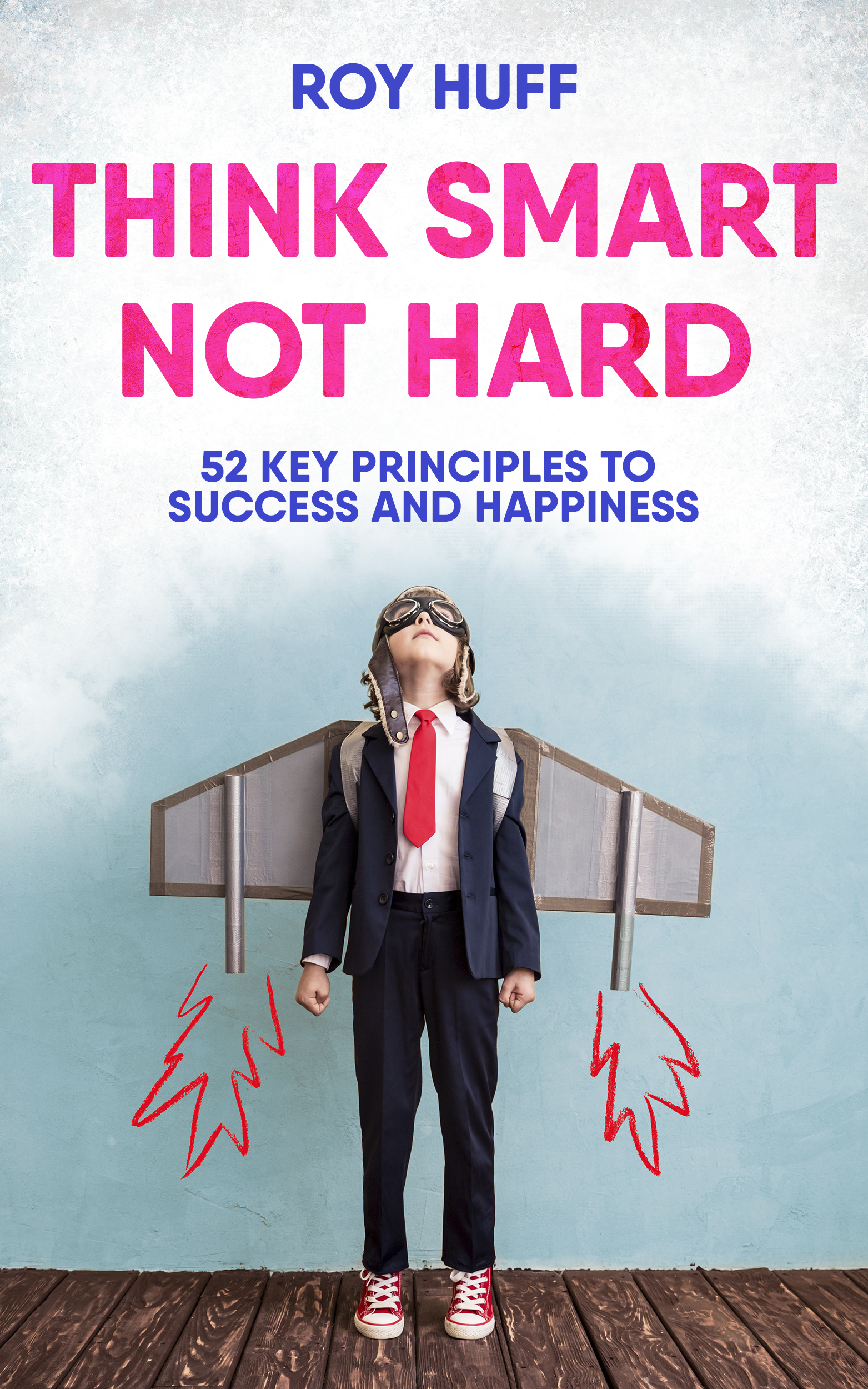 Think-Smart-Not-Hard-52-Key-Principles-To-Success-and-Happiness