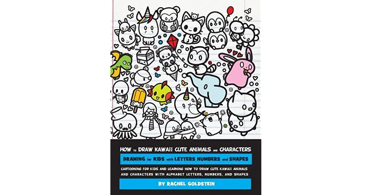Image of: Naomi Lord How To Draw Kawaii Cute Animals And Characters Drawing For Kids With Letters Numbers And Shapes Cartooning For Kids And Learning How To Draw Cute Kawaii Youtube How To Draw Kawaii Cute Animals And Characters Drawing For Kids