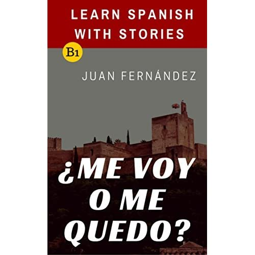 Learn Spanish With Stories B1 Me Voy O Me Quedo Spanish
