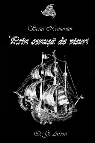 Prin cenusa de visuri (Seria Nemuritor #4) by O.G. Arion