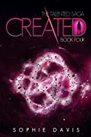 Created (Talented Saga, #4)