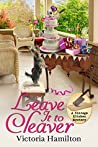 Leave It to Cleaver (Vintage Kitchen Mystery #6)