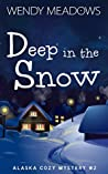 Deep in the Snow (Alaska #2)
