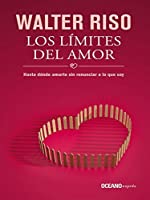 Los límites del amor (Biblioteca Walter Riso)