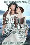 Fateful Vampires: A Romance Begins: A Prequel Novel to the Fateful Vampire Series