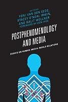Postphenomenology and Media: Essays on Human-Media-World Relations