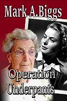 Operation Underpants ( Max & Olivia, #1)