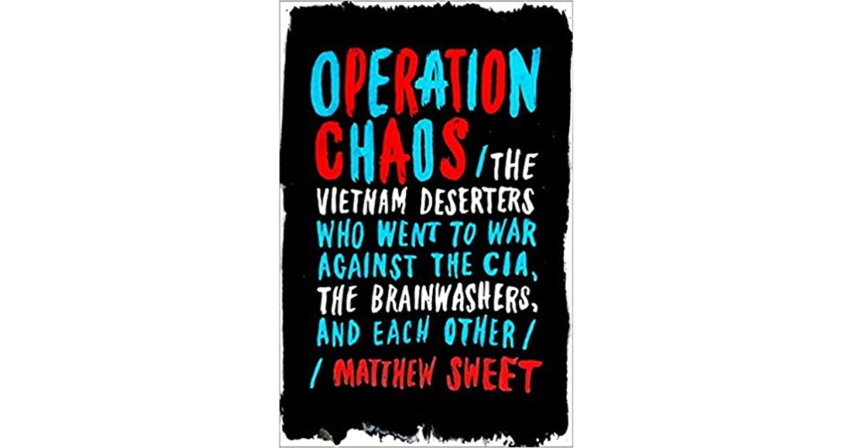 Operation Chaos: The Vietnam Deserters Who Went to War
