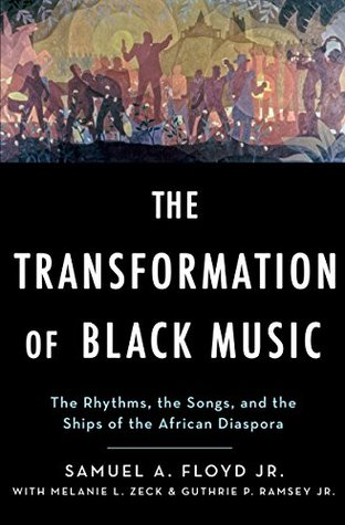 The Transformation of Black Music: The rhythms, the songs, and the ships of the African Diaspora