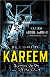 Becoming Kareem by Kareem Abdul-Jabbar