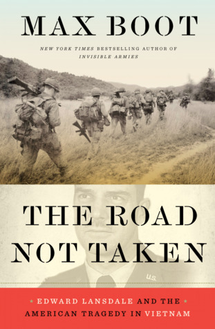 Edward Lansdale and the Amercan Tragedy in Vietnam (2018) - Max Boot